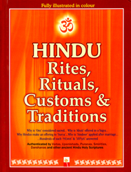 Hindu Rites, Rituals, Customs and Traditions