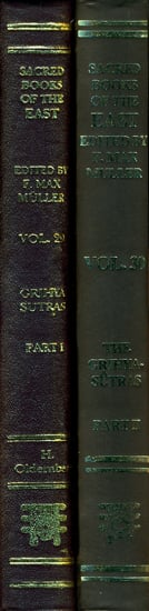 The Grihya Sutras: Rules of Vedic Domestic Ceremonies (Set of Two Volumes)