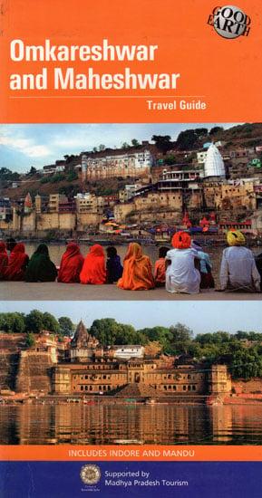 Omkareshwar and Maheshwar (Travel Guide)