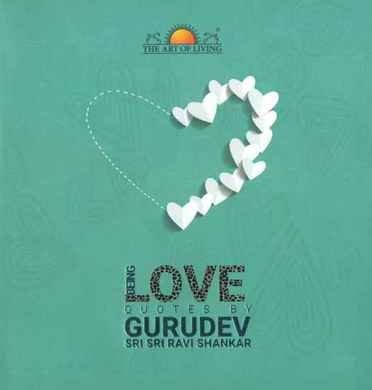 being love quotes by gurudev sri sri ravi shankar