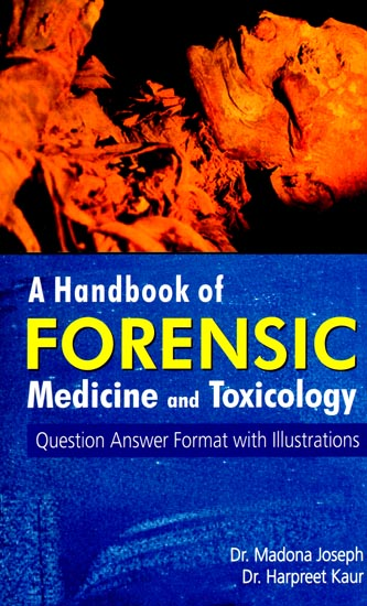 A Handbook Of Forensic Medicine And Toxicology Question Answer Format With Illustrations