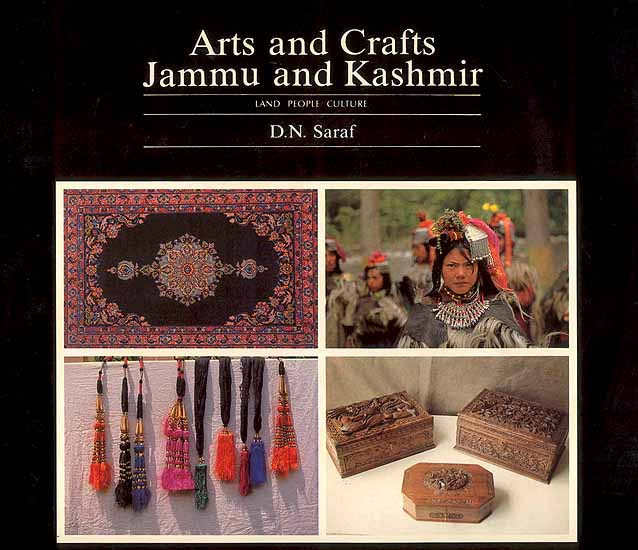 Arts And Crafts Of Jammu And Kashmir Land People Culture