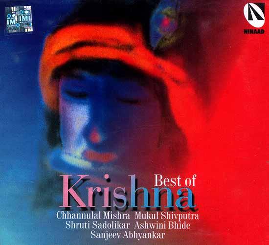 Best of Krishna (Chhannulal Mishra, Mukul Shivputra, Shruti Sadolikar  Ashwini Bhide, Sanjeev Abhyankar) (Audio CD)