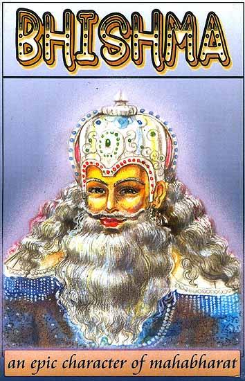 Bhishma Epic Character Of Mahabharat