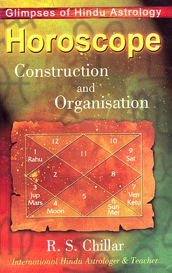 Horoscope Construction And Organisation Glimpses Of Hindu Astrology