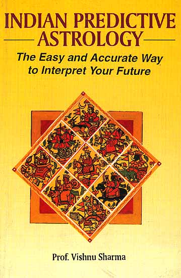 Indian Predictive Astrology The Easy And Accurate Way To Interpret