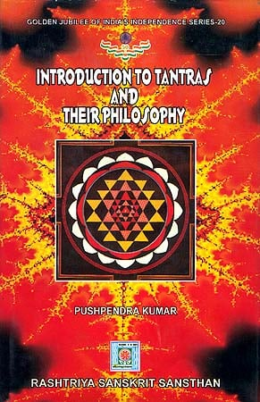 Introduction to Tantras and Their Philosophy