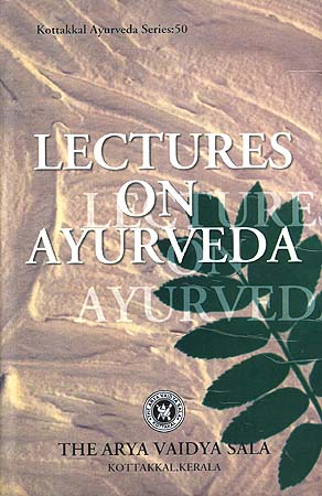 Lectures On Ayurveda (Kottakkal Ayurveda Series: 50)