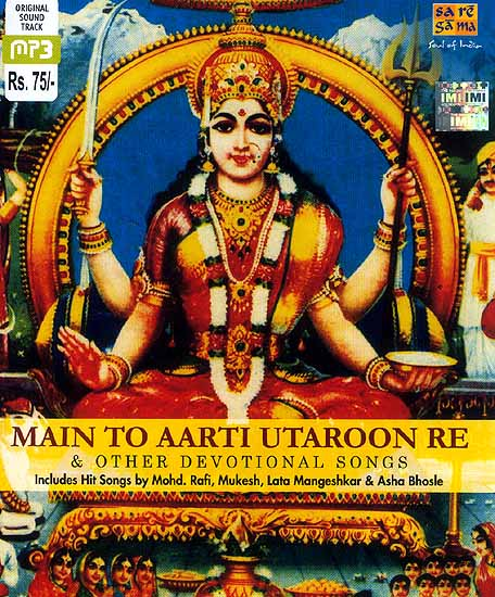 Main To Aarti Utaroon Re & Other Devotional Songs (MP3 CD): Includes Hit  Songs by Mohd  Rafi, Mukesh, Lata Mangeshkar & Asha Bhosle