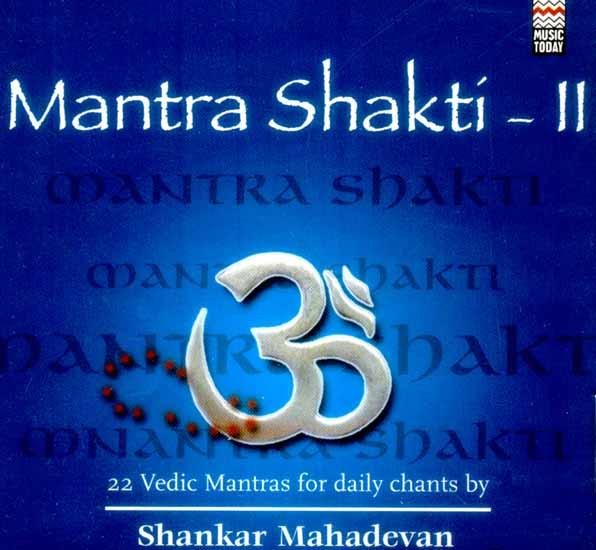Mantra Shakti - II (22 Vedic Mantras For Daily Chants) (Audio CD)