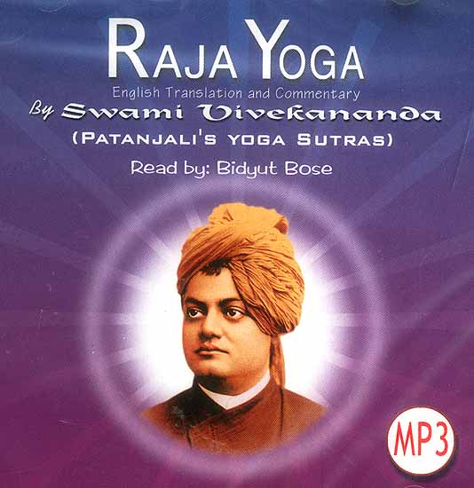 Raja Yoga English Translation And Commentary By Swami Vivekananda Patanjali S Yoga Sutras Mp3 Cd Read Out By Bidyut Bose
