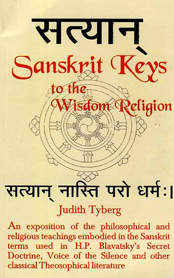 Sanskrit Keys To The Wisdom Religion An Exposition Of The