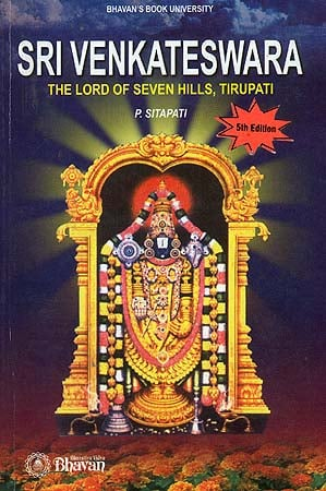 Sri Venkateswara: The Lord of Seven Hills, Tirupati