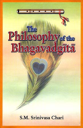 The Philosophy of the Bhagavadgita: A Study Based on the Evaluation of the Commentaries of Samkara, Ramanuja and Madhva