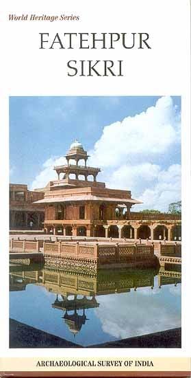 World Heritage Series Fatehpur Sikri