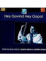 Hey Govind Hey Gopal (Audio CD): Krishna Bhajans by Jagjit Singh and Chitra Singh