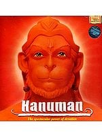 Hanuman the Spectacular Power of Devotion (With Pamphlet Containing Transliterated Text of the Mantras for Convenient Chanting) 