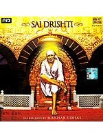 Sai Drishti – Sai Bhajans By Manhar Udhas (MP3)