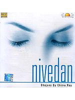 Nivedan – Bhajans By Chitra Roy (Audio CD)
