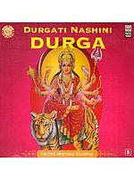 Durgati Nashini Durga: Sacred Morning Mantras (Audio CD)