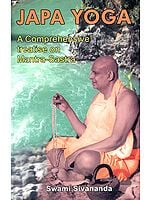 Japa Yoga: A comprehensive treatise on Mantra -Sastra