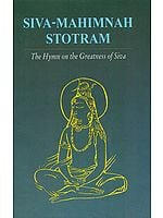 Siva (Shiva) Mahimnah Stotram The Hymn on the Greatness of Siva