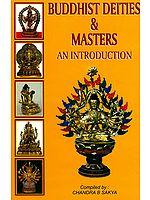 Buddhist Deities & Masters (An Introduction)