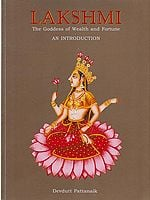 LAKSHMI The Goddess of Wealth and Fortune (An Introduction)