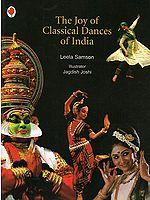 THE JOY OF CLASSICAL DANCES OF INDIA