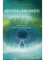 Aparoksanubhuti: Intimate Experience of the Reality ((With Sanskrit Text, Transliteration and English Translation))