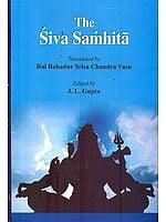 THE SIVA (Shiva) SAMHITA (With Transliteration and Translation)
