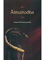 Atma Bodha of Sri Adi Sankaracharya (Sanskrit Text, Transliteration, Word-to-Word Meaning, Translation and Detailed Commentary)