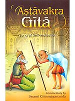 Astavakra (Ashtavakra) Gita (Sanskrit Text, Transliteration, Word-to-Word Meaning, Translation and Detailed Commentary)