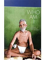 Who Am I? (The Teachings of Bhagavan Sri Raman Maharashi)