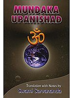 Mundaka Upanishad  (Sanskri Text, Transliteration, Word-to-Word Meaning, English Translation and Detailed Notes) - A Most Useful Edition for Self Study