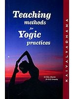 Teaching Methods for Yogic Practices