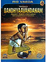 Rig Veda SandhyaVandanam (Sanskrit-English in Bold Letters With Complete Pictorial & Instructions)