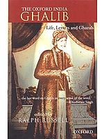 THE OXFORD INDIA GHALIB (Life, Letters and Ghazals)