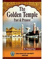 The Golden Temple Past and Present