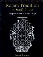 Kolam Tradition in South India: Rangoli in Indian Threshold Design