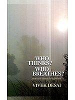 Who Thinks? Who Breathes? (Reflections on The Kena Upanishad