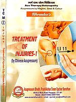 Treatment Of Injuries- By Chinese Acupressure (Set Of Two Parts)
