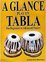 A Glance Play on Tabla (For Beginners to Advanced Players)