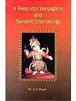 A Peep into Yaksagana and Sanskrit Dramaturgy
