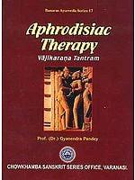 Aphrodisiac Therapy: Vajikarana Tantram