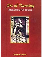 Art of Dancing: Classical and Folk Dances