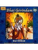 Bhaj Govindam (and Other Stotras) Celebrating Krishna in Various Musical Moods (Audio CD)
