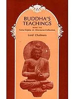 Buddha's Teachings: Being the Sutta-Nipata or Discourse-Collection