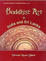 Buddhist Art in India and Sri Lanka