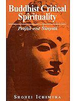 Buddhist Critical Spirituality: Prajna and Sunyata